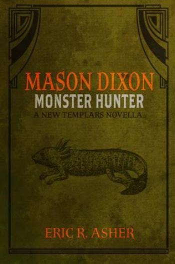 MASON DIXON (Monster Hunter #1) by Eric R. Asher