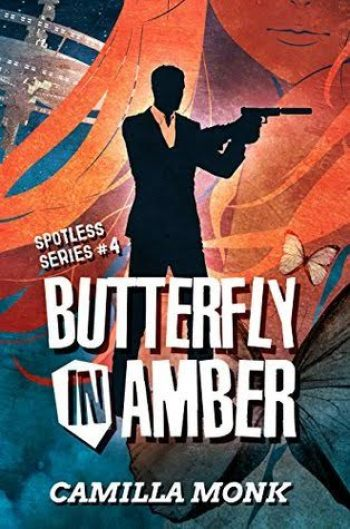 BUTTERFLY IN AMBER (Spotless #4) by Camilla Monk
