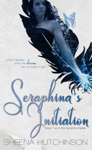 SERAPHINA'S INITIATING (Seraphina #2) by Sheena Hutchinson