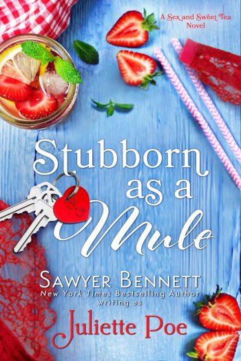 STUBBORN AS A MULE (Sex and Sweet Tea #2) by Juliette Poe