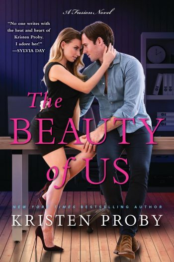 THE BEAUTY OF US (Fusion Series #3) by Kristen Proby