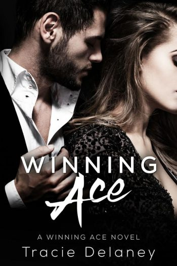 WINNING ACE (Winning Ace #1) by Tracie Delaney