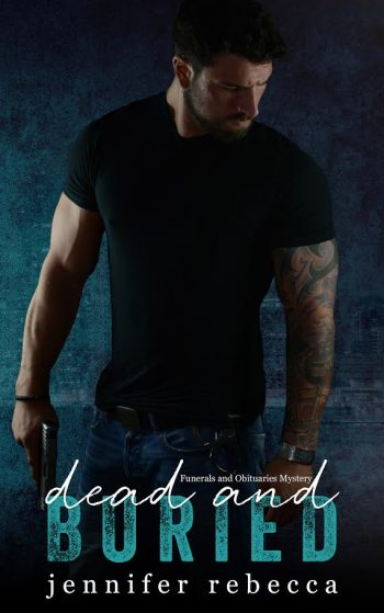 DEAD AND BURIED (Funerals and Obituaries Mysteries #1) by Jennifer Rebecca