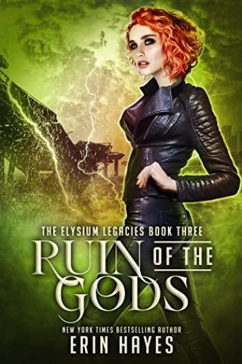 RUINS OF THE GODS (Elysium Legacies #3) by Erin Hayes