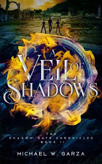 A VEIL OF SHADOWS (The Shadow Gate Chronicles #2) by Michael W. Garza