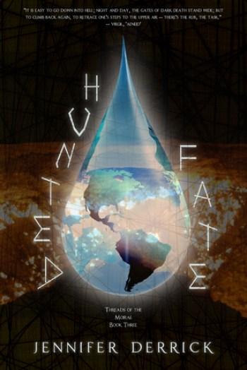 HUNTED FATE (Threads of Moirae #3) by Jennifer Derrick