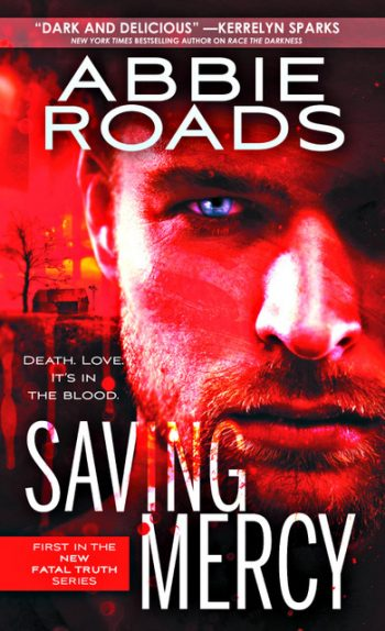 SAVING MERCY (Fatal Truth #1) by Abbie Roads