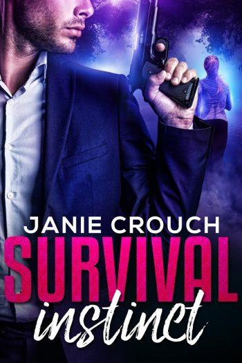 SURVIVAL INSTINCT (Instinct #3) by Janie Crouch