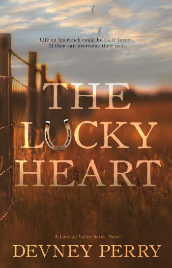 THE LUCKY HEART (Jamison Valley #3) by Devney Perry