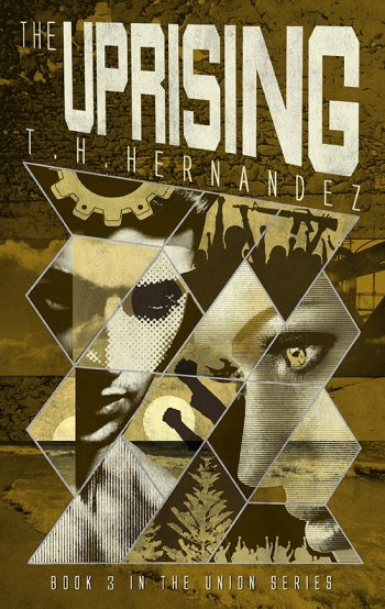 THE UPRISING (The Union #3) by T.H. Hernandez