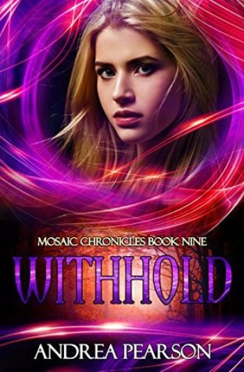WITHHOLD (Mosaic Chronicles #9) by Andrea Pearson