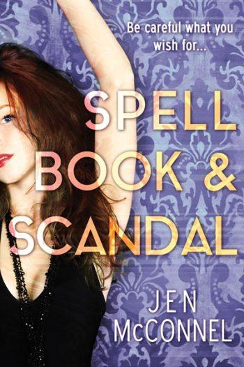 SPELL BOOK & SCANDAL by Jen McConnel
