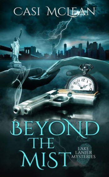 BEYOND THE MIST (Lake Lanier Mysteries #2) by Casi McLean