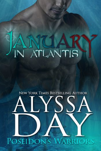 JANUARY IN ATLANTIS (Poseidon's Warriors #1) by Alyssa Day