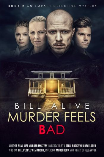MURDER FEELS BAD (Empath Detective #2) by Bill Alive