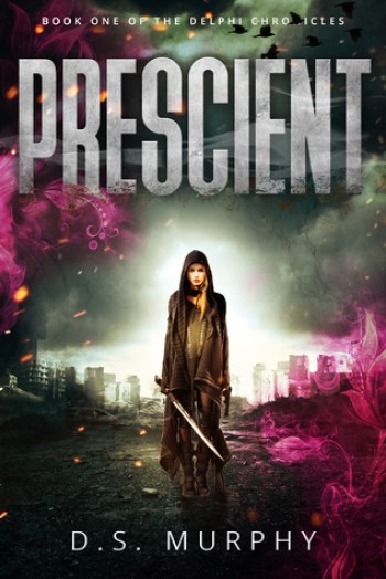 Prescient (Delphi Chronicles #1) by Derek Murphy