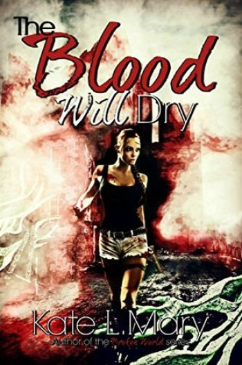 THE BLOOD WILL DRY by Kate L. Mary