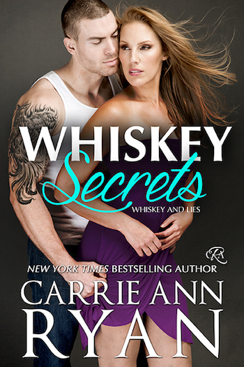 WHISKEY SECRETS (Whiskey and Lies #1) by Carrie Ann Ryan