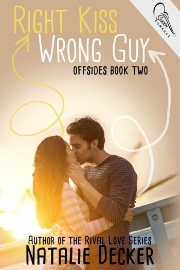 RIGHT KISS WRONG GUY (Offsides #2) by Natalie Decker