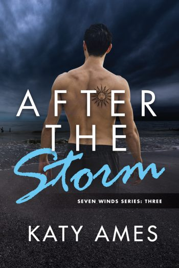 AFTER THE STORM (Seven Winds #3) by Katy Ames