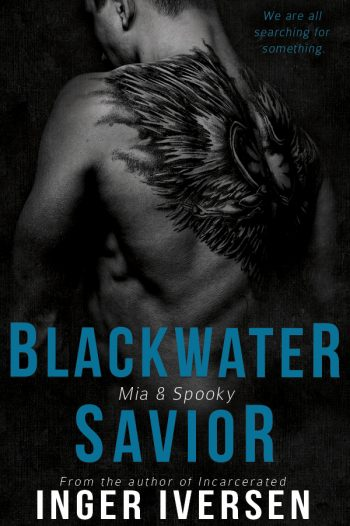 BLACKWATER SAVIOR - MIA AND SPOOKY (Insiders Club) by Inger Iversen