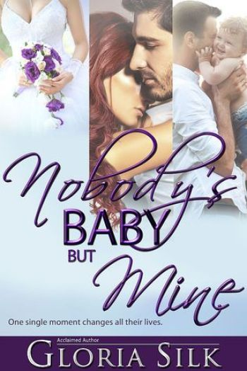 NOBODY'S BABY BUT MINE by Gloria Silk