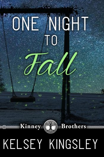 ONE NIGHT TO FALL (Kinney Brothers #1) by Kelsey Kingsley