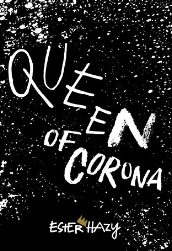 QUEEN OF CORONA by Ester Hazy