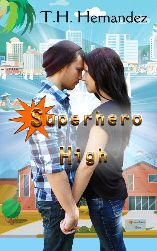 SUPERHERO HIGH (Heroes & Zeros #1) by T.H. Hernandez