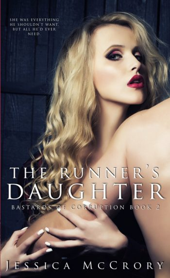 THE RUNNER'S DAUGHTER (Bastards of Corruption #2) by Jessica McCrory