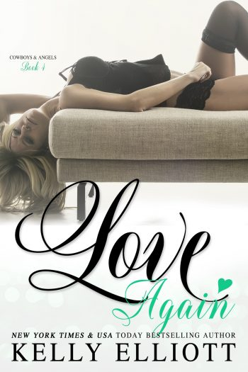 LOVE AGAIN (Cowboys and Angels #4) by Kelly Elliott