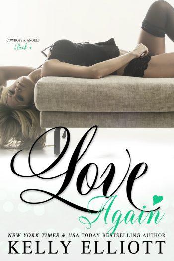 LOVE AGAIN (Cowboys and Angels #4) by Kelly Elliott