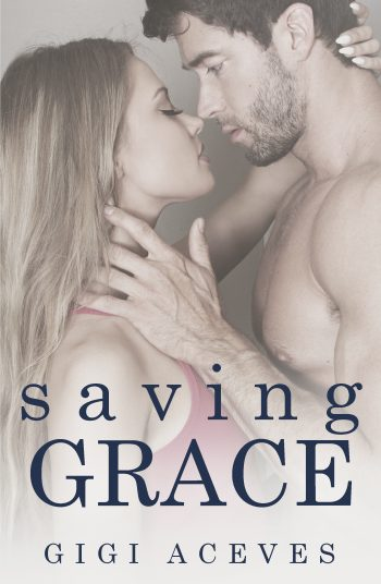 SAVING GRACE by Gigi Aceves