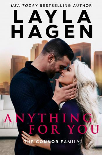 ANYTHING FOR YOU (Connor Family #1) by Layla Hagen