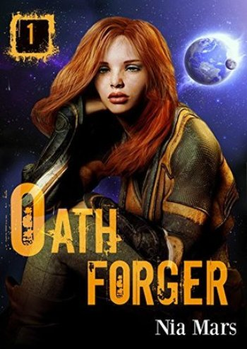 OATH FORGER (Oath Forger #1 ) by Nia Mars