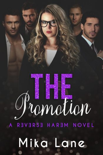 THE PROMOTION (Reverse Harem #2) by Mika Lane