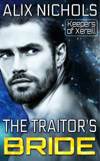 THE TRAITOR'S BRIDE (Keepers of Xereill Hente Cycle #1) by Alix Nichols