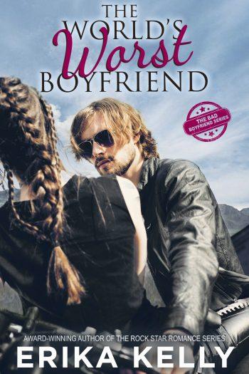 THE WORLD'S WORST BOYFRIEND (Bad Boyfriend #1) by Erika Kelly