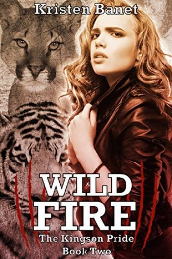 WILD FIRE (The Kingson Pride #2) by Kristen Banet