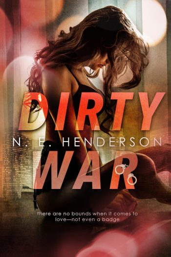 DIRTY WAR (Dirty Justice #2) by N.E. Henderson