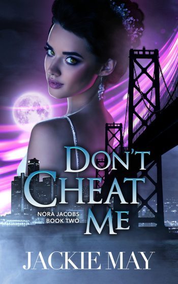 DON'T CHEAT ME (Nora Jacobs #2) by Jackie May