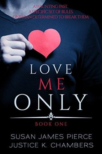 LOVE ME ONLY (Love Me Only Duet #1) by Justice K. Chambers and Susan James Pierce