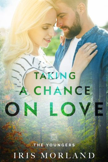 TAKING A CHANCE ON LOVE (The Youngers #2) by Iris Morland