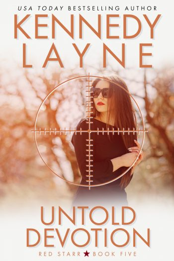 UNTOLD DEVOTION (Red Starr #5) by Kennedy Layne