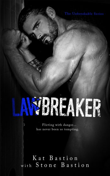 LAWBREAKER (Unbreakable Series #3) by Kat and Stone Bastion