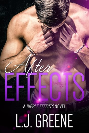 AFTER EFFECTS (Ripple Effects #3) by L.J. Greene