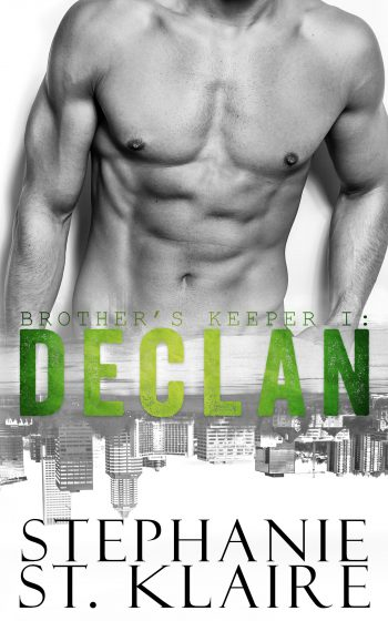 DECLAN (Brother's Keeper I) by Stephanie St. Klaire