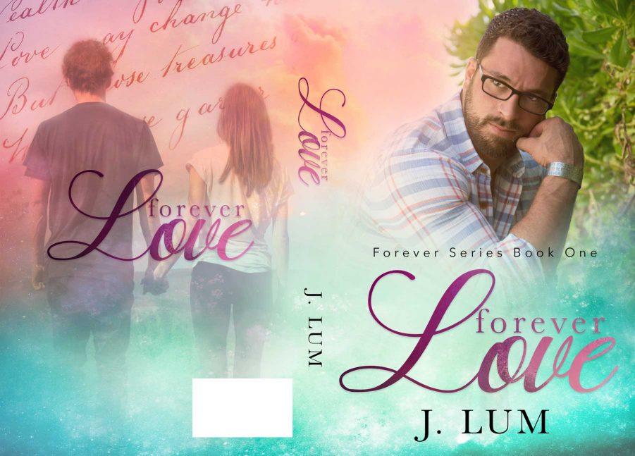 FOREVER LOVE (Forever Series #1) by J. Lum (Full Cover)