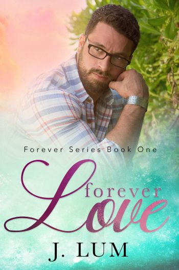 FOREVER LOVE (Forever Series #1) by J. Lum