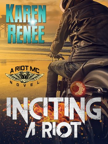 INCITING A RIOT (Riot MC #2) by Karen Renee